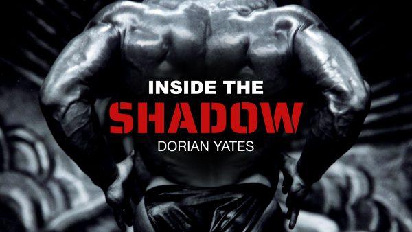 Dorian Yates - Inside The Shadow - FULL MOVIE
