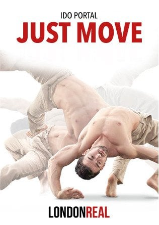 Ido Portal - Just Move - FULL MOVIE