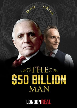 London-Real-home-page-dan-pena-brian-rose-the-50-fifty-billion-dollar-man-film-movie