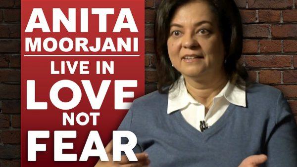 Anita Moorjani - Live In Love, Not Fear