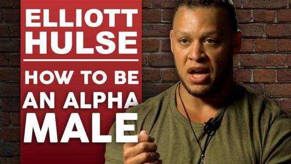 Elliott Hulse - How To Become The Alpha Male