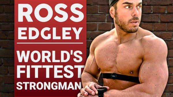 Ross Edgley - World's Fittest Strongman