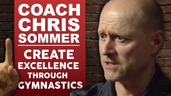 Christopher Sommer - Creating Excellence through Gymnastics