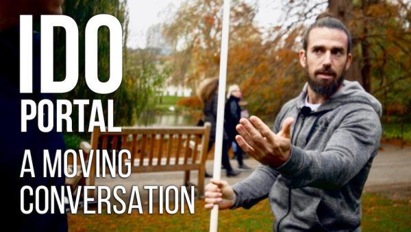 Ido Portal - A Moving Conversation