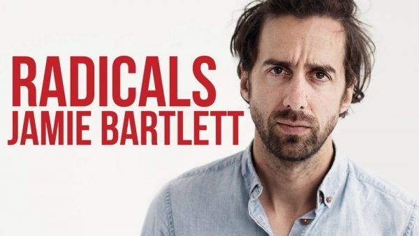 Jamie Bartlett - Radicals