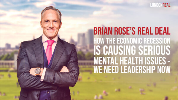 Brian Rose's Real Deal: Health First - How The Economic Recession Is Causing Serious Mental Health Issues: We Need Leadership Now