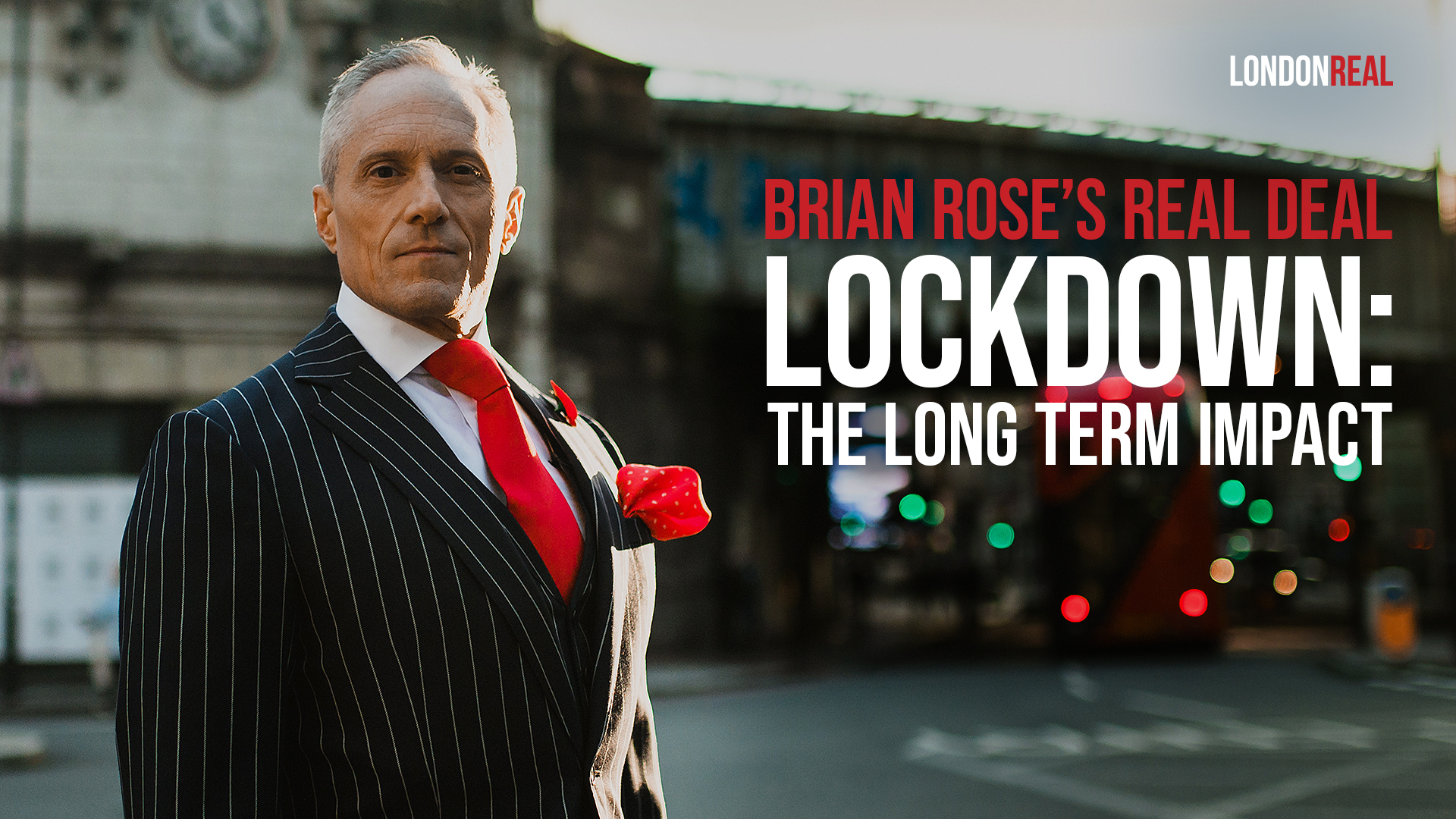 Brian Rose's Real Deal - Our Politicians Have Failed Us: The Devastating Effects Of The Long-term Lockdown