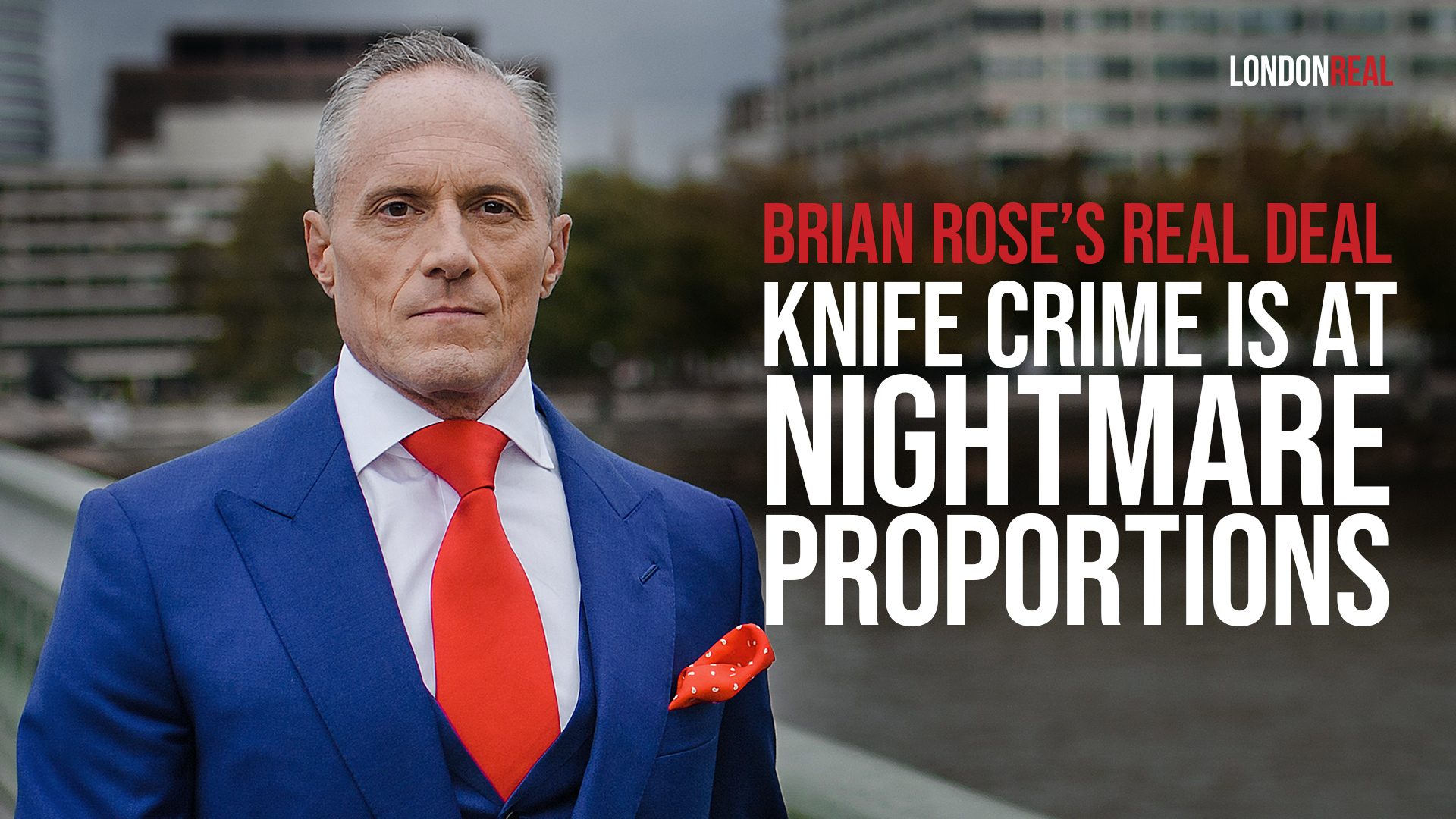 Brian Rose's Real Deal - 100th Teenager Killed During London Mayor's Term - Knife Crime Is At Nightmare Proportions