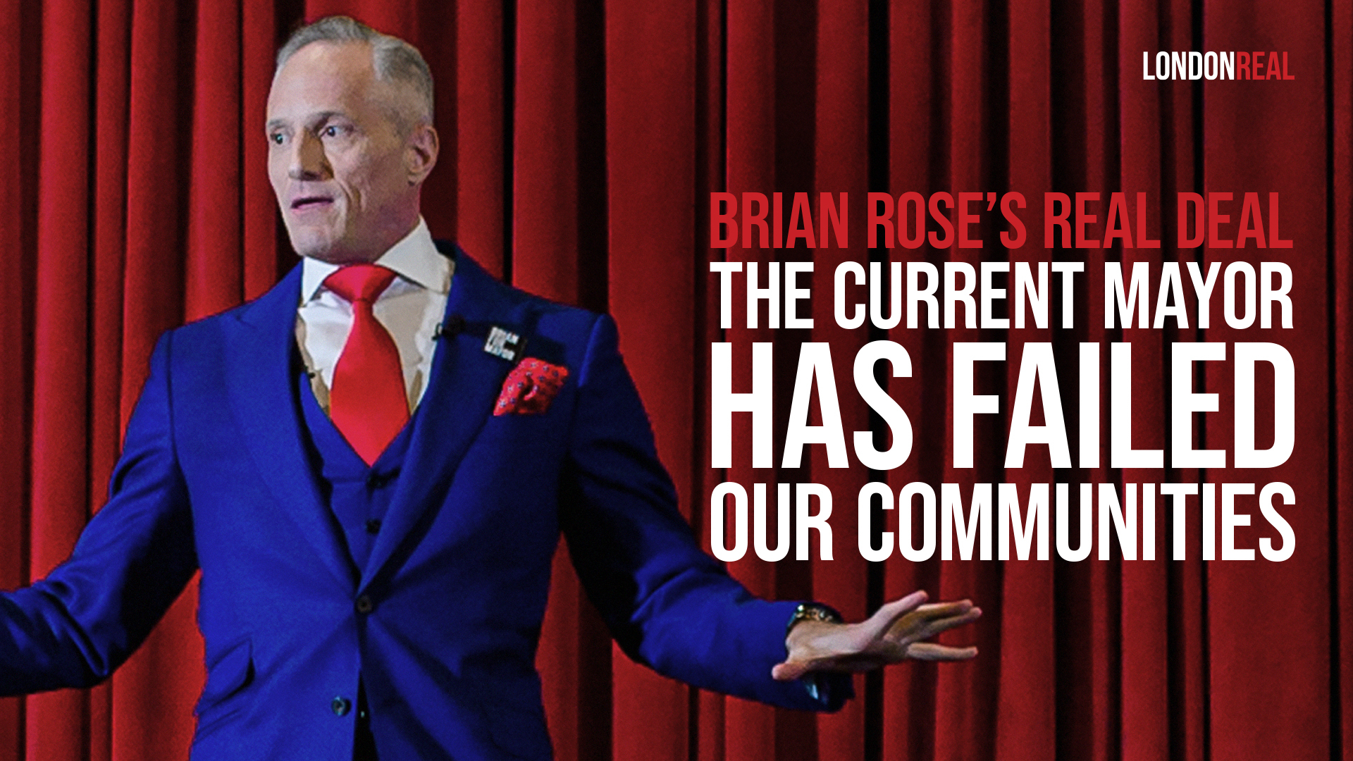 Brian Rose's Real Deal - Sadiq Khan Has Failed Our Communities & Younger Generation - How The Current Mayor Slashed Budgets & Broke His Promises