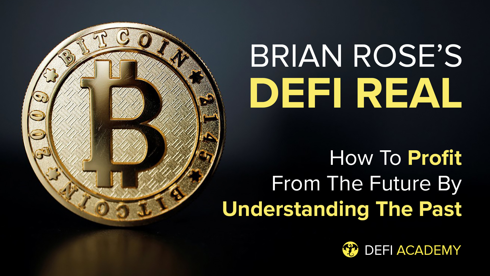 Brian Rose's DeFi Real - How To Profit From The Future By Understanding The Past
