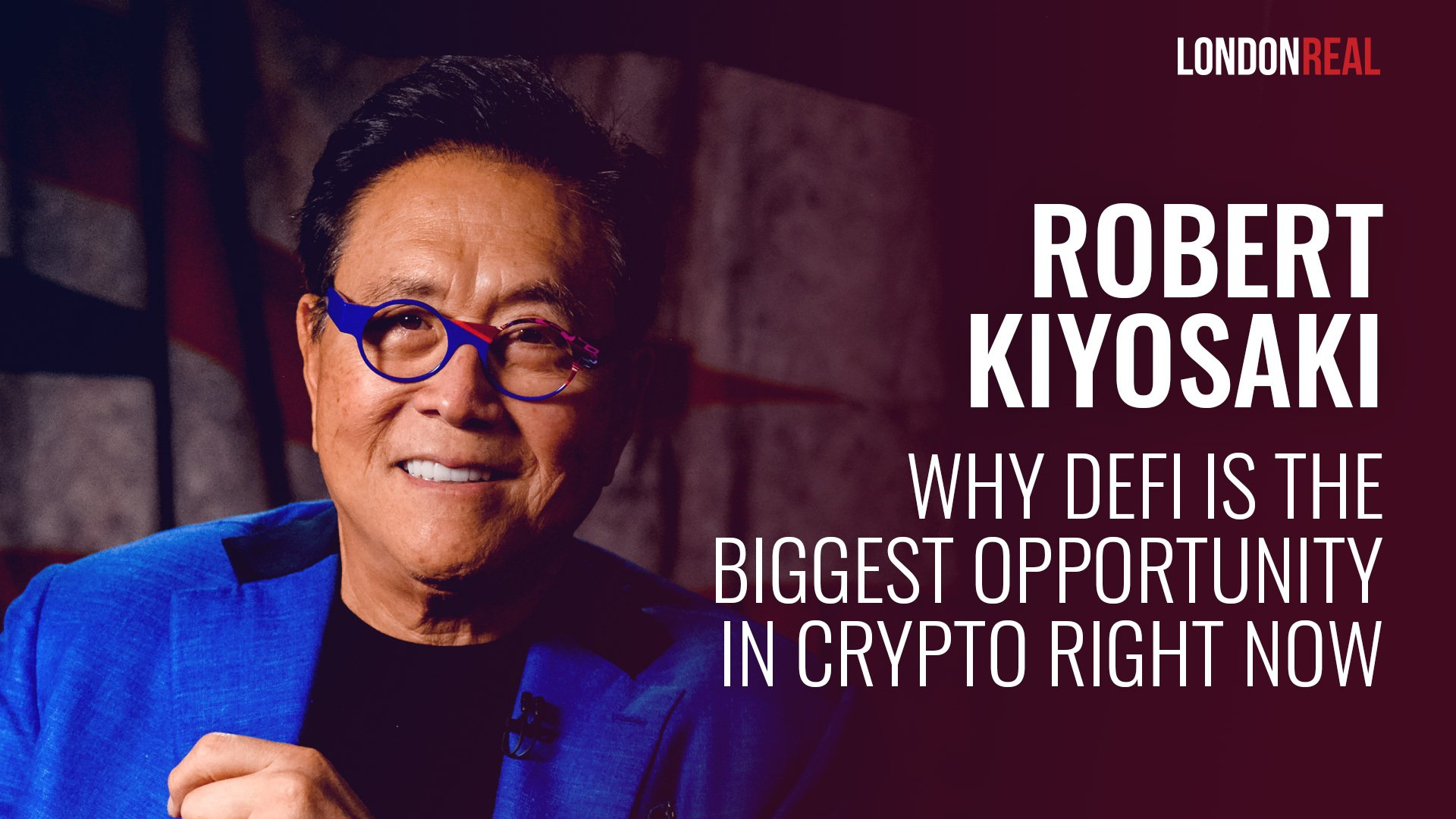 Robert Kiyosaki - Why DeFi Is The Biggest Opportunity In Crypto Right Now