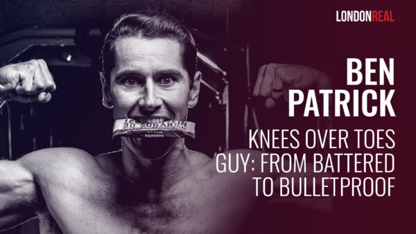 Ben Patrick - Knees Over Toes Guy: From Battered To Bulletproof