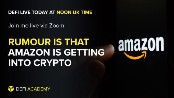 DeFi Live - Rumour Is Amazon Is Getting Into Crypto