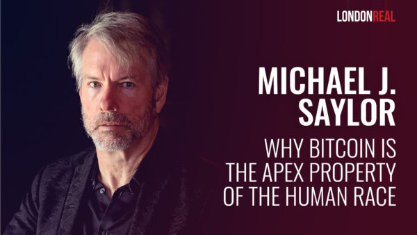 Michael J. Saylor: Why Bitcoin Is The Apex Property Of The Human Race & How To Profit From Taking A Long Time Horizon On Cryptocurrency