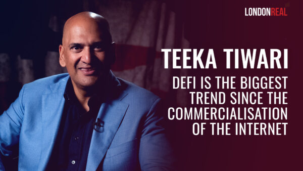 Teeka Tiwari - Why DeFi Is The Single Biggest Trend Since The Commercialisation Of The Internet