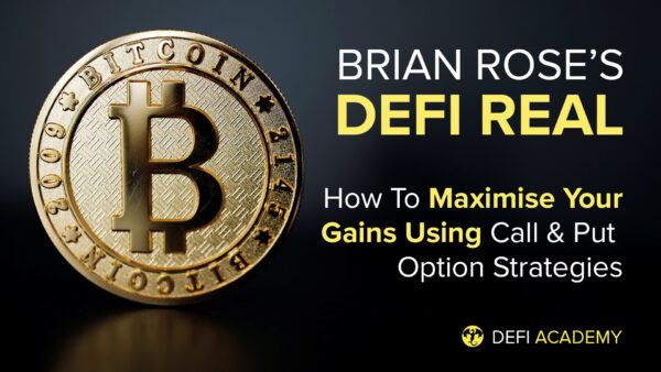 DeFi Real - How Maximise Your Gains Using Call & Put Option Strategies
