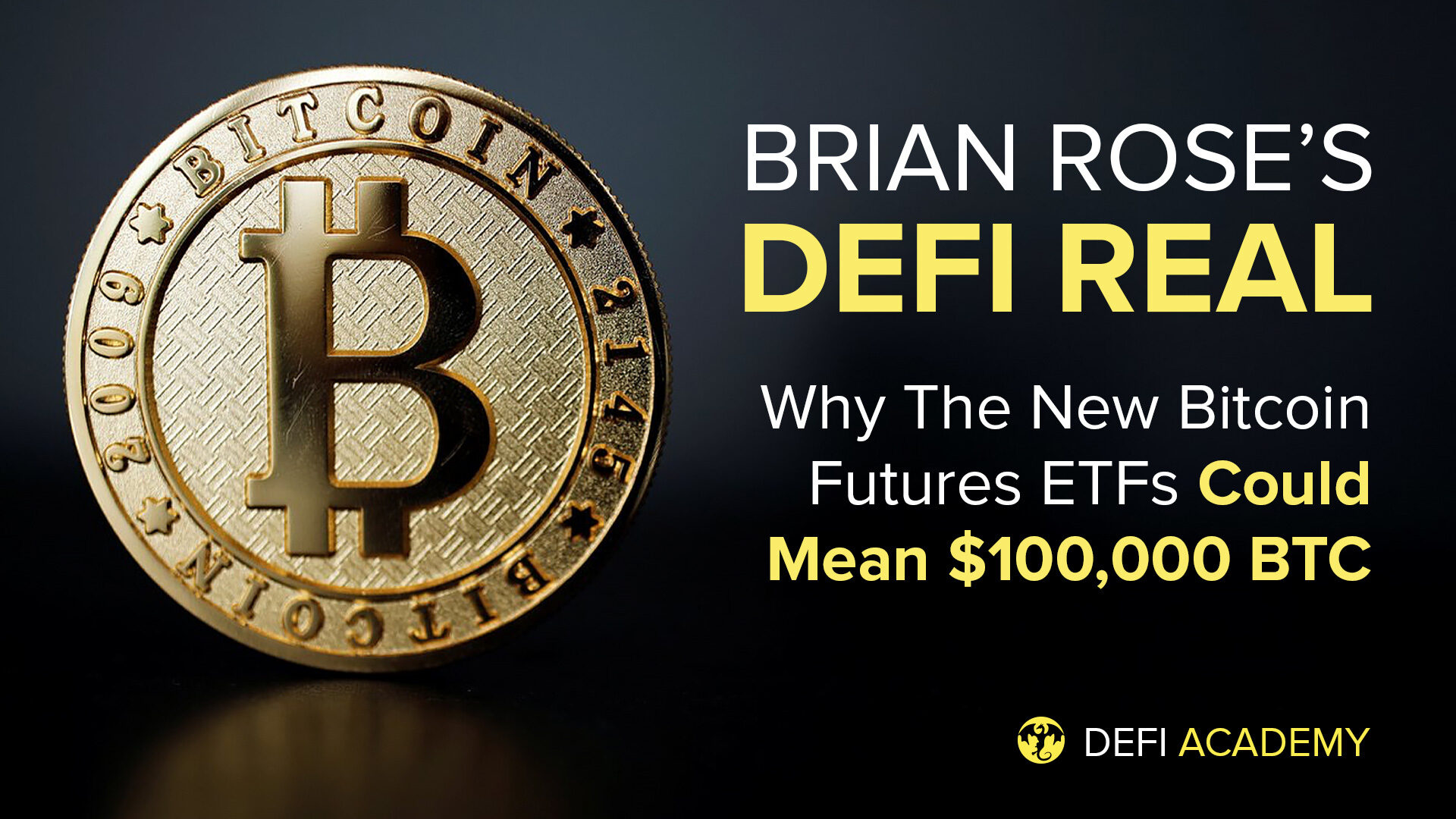 Why The New Bitcoin Futures ETFs Could Mean $100,000 BTC - Brian Rose's DeFi Real
