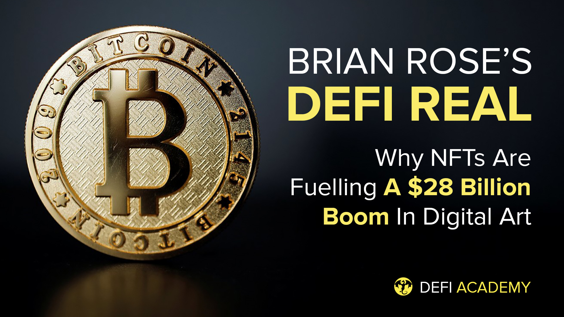 Why NFTs Are Fuelling A $28 Billion Boom In Digital Art & How You Can Profit - Brian Rose's DeFi Real